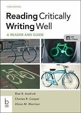 Reading Critically, Writing Well by Rise B. Axelrod, Charles R. Cooper and...