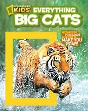 National Geographic Kids Everything Big Cats: Pictures to Purr About and Info to
