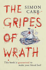 Gripes of Wrath: This Book is Guaranteed to Make Your Blood Boil by Simon...