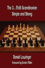The 3... Qd8 Scandinavian : Simple and Strong by Daniel Lowinger (2013,...