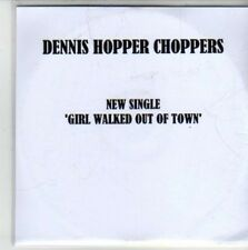 (CH445) Dennis Hopper Choppers, Girl Walked Out of Town - 2011 DJ CD