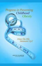 Progress in Preventing Childhood Obesity: How Do We Measure Up?