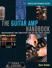 The Guitar Amp Handbook Understanding Tube Amplifiers and Getting Grea 000128574