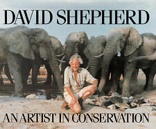 David Shepherd: An Artist in Conservation by David Shepherd (Hardback, 2005)