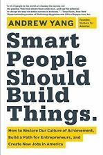 Smart People Should Build Things: How to Restore Our Culture of Achiev-ExLibrary
