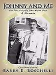 Johnny and Me : The True Story of John Wayne Gacy by Barry E. Boschelli...