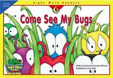 Sight Word Readers: Come See My Bugs Vol. 3164 by Rozanne Lanczak Williams (200…