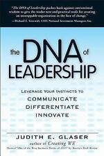 The DNA of Leadership : Leverage Your Instincts to - Communicate,...