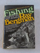 Edward C. Janes  FISHING WITH RAY BERGMAN  Alfed A. Knopf  Stated 1st Ed. 1970