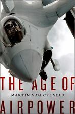 The Age of Airpower - New - Van Creveld, Martin - Hardcover