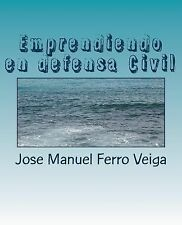Emprendiendo en Defensa Civil by José Manuel Ferro Veiga (2014, Paperback)