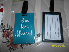 """NEW  ~ TEAL rubber LUGGAGE TAG + ID window  READS:   """" I'm Not Yours! """""""