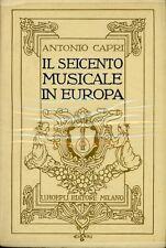 M362_IL SEICENTO MUSICALE IN EUROPA-C.ANTONIO-U. HOEPLI EDITORE – MILANO 1933