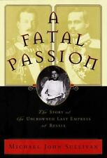 A Fatal Passion: The Story of the Uncrowned Last Empress of Russia-ExLibrary