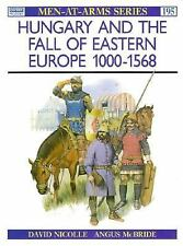 Hungary and the fall of Eastern Europe 1000-1568 (Men-at-Arms) by Nicolle, Davi