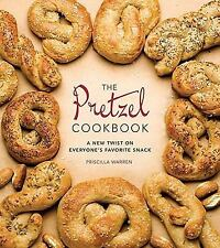 The Pretzel Cookbook: A New Twist on Everyone's Favorite Snack-ExLibrary