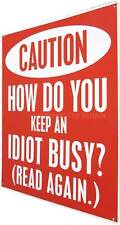 CAUTION How do you keep an IDIOT BUSY? Read AGAIN Tin Sign Metal BAR Mancave NEW