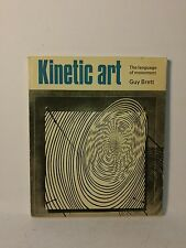 Kinetic Art The Language of movement by Guy Brett