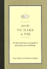 How to Make a Pie, Bishop, Jack, Magazine, Editors of Cook's Illustrated, Cook's