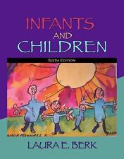 Infants And Children by Laura E Berk
