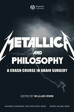 Metallica and Philosophy: A Crash Course in Brain Surgery (The Blackwell Philoso