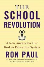 The School Revolution: A New Answer for Our Broken Education System - New - Paul