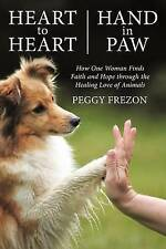 Heart to Heart, Hand in Paw: How One Woman Finds Faith and Hope-ExLibrary