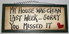 NEW CLEAN HOUSE WOOD SIGN My House Was Clean Last Week. Sorry You Missed It.