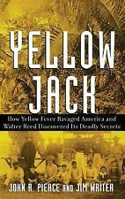 Yellow Jack : How Yellow Fever Ravaged America and Walter Reed Discovered Its...