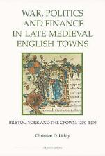 War, Politics and Finance in Late Medieval English Towns: Bristol, Yor-ExLibrary
