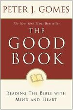 The Good Book: Reading the Bible with Mind and Heart Gomes, Peter J. Paperback