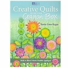 Creative Quilts from Your Crayon Box: Melt-n-Blend Meets Fusible Applique, Kygar