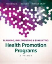 Planning, Implementing, and Evaluating Health Promotion Programs : A Primer...