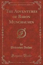 The Adventures of Baron Munchausen (Classic Reprint) by Unknown Author (2015,...