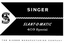 Singer 403A Sewing Machine/Embroidery/Serger Owners Manual