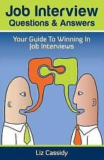Job Interview Questions & Answers  : Your Guide to Winning in Job Interviews...