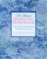 The Ultimate Marbling Handbook: A Guide to Basic and Advanced Techniques for Ma