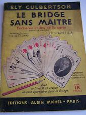 livre LE BRIDGE SANS MAITRE EDITION 1938 , encheres et jeu de la carte .