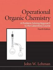 Operational Organic Chemistry : A Problem-Solving Approach to the Laboratory...