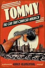 Tommy: The Gun That Changed America, Blumenthal, Karen, Good Condition, Book