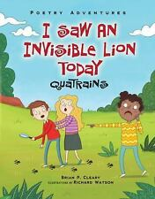 Poetry Adventures: I Saw an Invisible Lion Today : Quatrain Poems by Brian P....