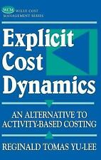 Explicit Cost Dynamics : An Alternative to Activity-Based Costing 5 by...