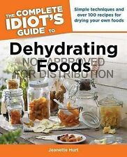 The Complete Idiot's Guide to Dehydrating Foods by Unknown, Jill Houk, Susan...