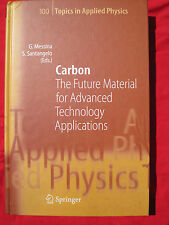Topics in Applied Physics: Carbon : The Future Material for Advanced...