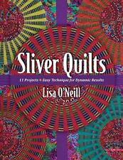 Sliver Quilts: 11 Projects • Easy Technique for Dynamic Results