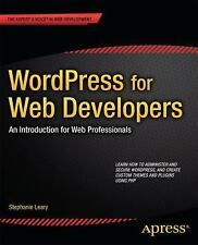WordPress for Web Developers : An Introduction for Web Professionals by...