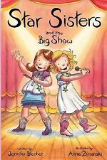 Star Sisters Ser.: Star Sisters and the Big Show by Jennifer Blecher (2014,...
