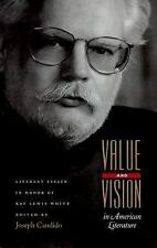 Value & Vision In American Lit: Essays In Honor Of Ray Lewis White