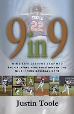 9 In 9 : Nine Life Lessons Learned from Playing Nine Positions in One Nine...