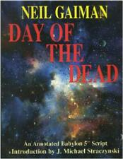 NEIL GAIMAN ~ DAY OF THE DEAD ~ ANNOTATED BABYLON 5 SCRIPT ~ INTRO STRACZYNSKI
